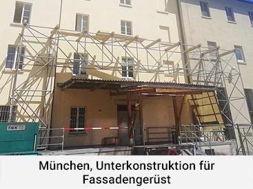 München, Unterkonstruktion für Fassadengerüst